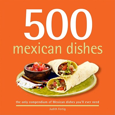 500 Mexican Dishes By Fertig, Judith